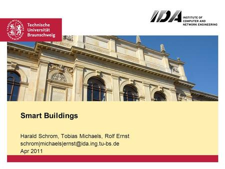 Harald Schrom, Tobias Michaels, Rolf Ernst Apr 2011 Smart Buildings.