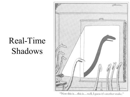 MIT EECS 6.837, Durand and Cutler Real-Time Shadows.