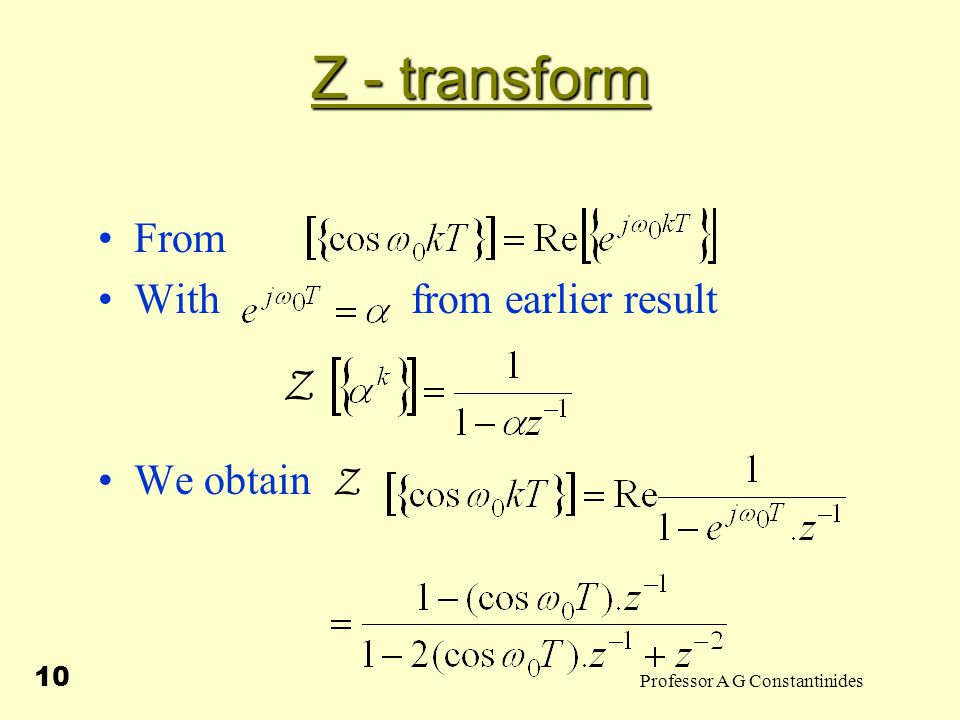 Professor A G Constantinides 11 Inverse Z - transform Given F(z) to determine.