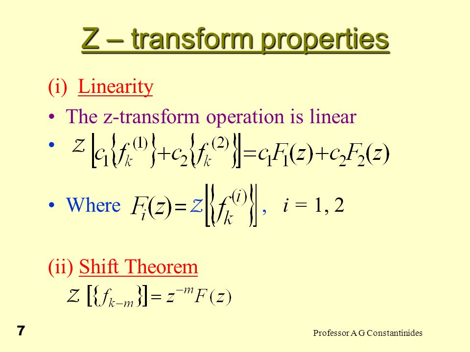 Professor A G Constantinides 8 Z - transform Let Z But for negative i.....