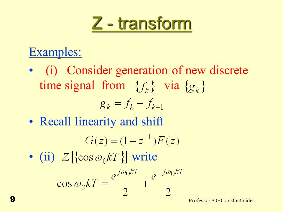 Professor A G Constantinides 10 Z - transform From With from earlier result We obtain Z Z