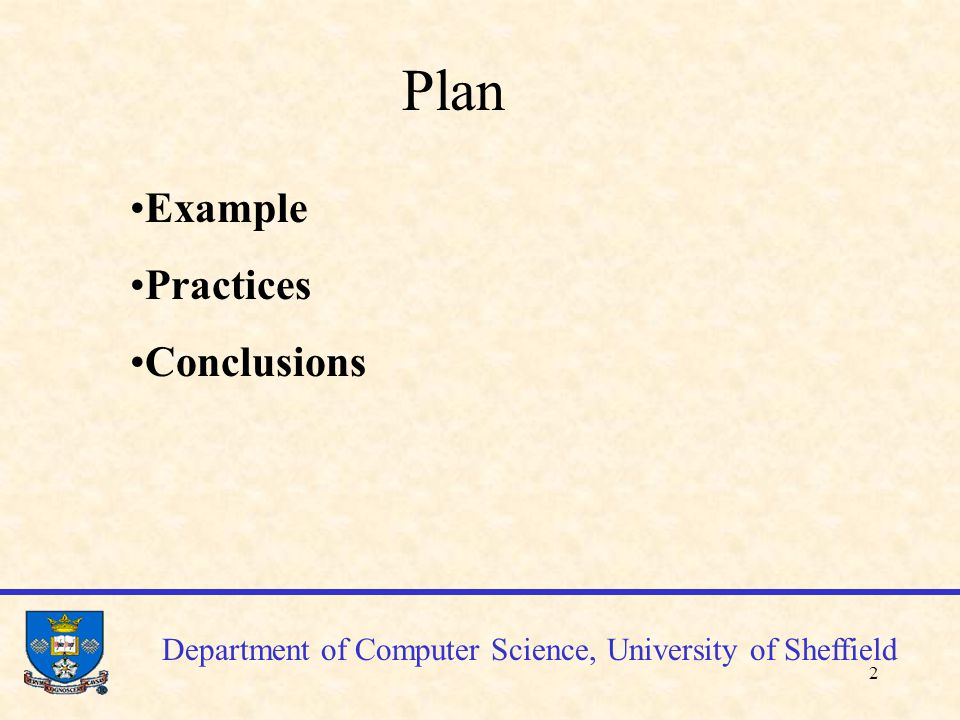 3 Department of Computer Science, University of Sheffield Example: Customer/order subsystem Enter customer details (name, reference, address, phone, email); validate; edit Enter orders by customer (customer reference, order reference, order details, delivery date, invoice reference); validate; edit