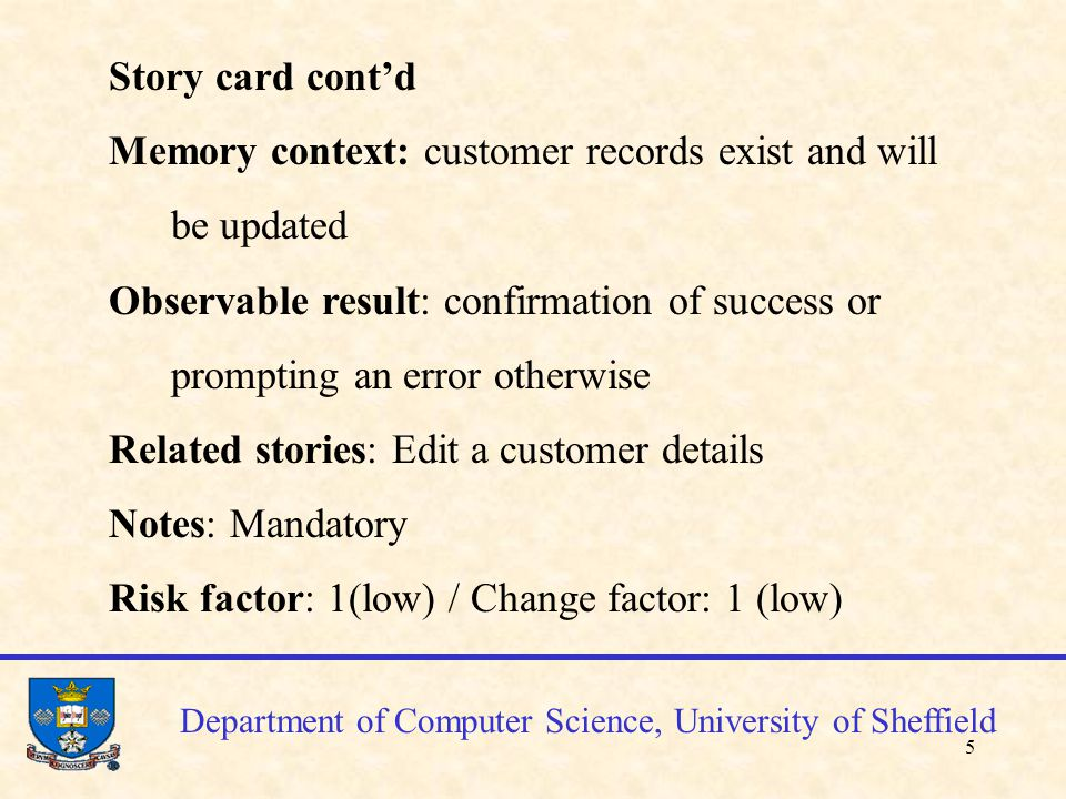 6 Story card cont'd Functional tests Customer with a new reference, arbitrary data but alphanumeric name, non-empty address, numeric phone Customer with an existing reference Customer with either non-alphanumeric name or empty address or non-numeric phone Customer with empty fields (name, reference etc)