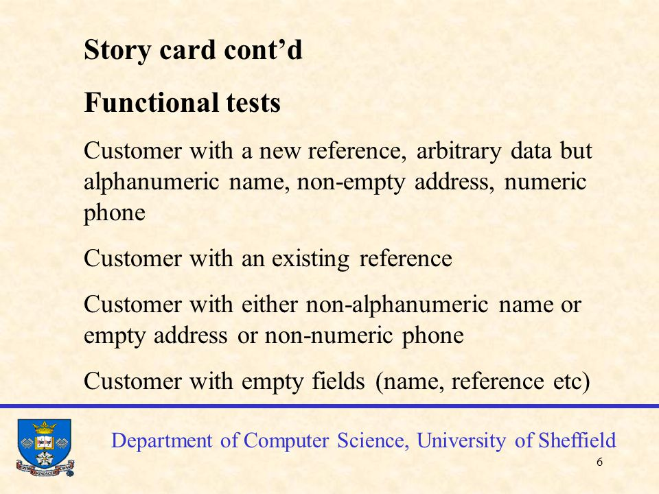 7 Department of Computer Science, University of Sheffield More story cards: 2.
