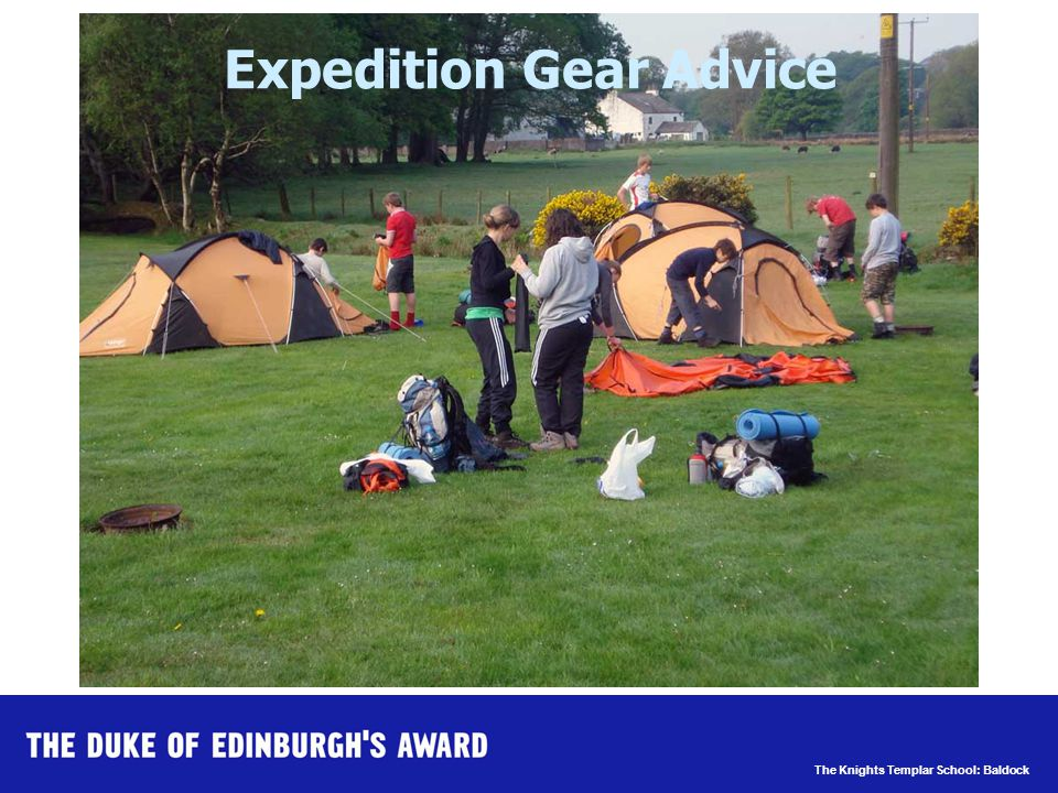 The Knights Templar School: Baldock Expedition Gear Advice Base Layer Any outdoor shop:£7 - £25