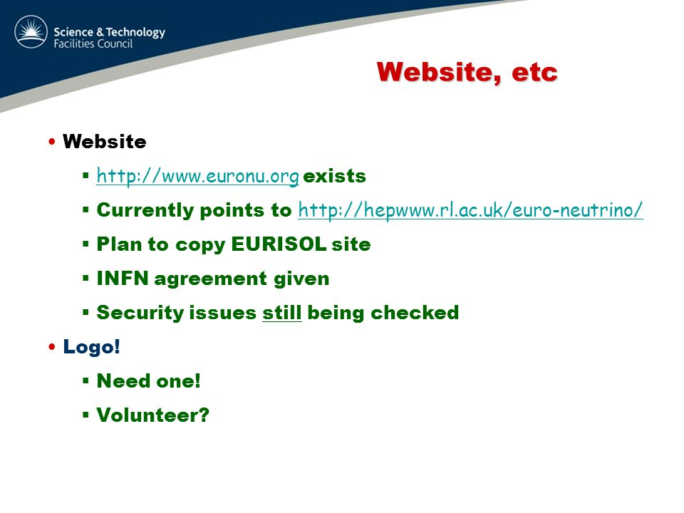 Mailing Lists Mailing Lists Only private lists at the moment Proposed lists:  EURO list – everybody in DS – I'll need contact details  GB list  WP lists – to be created by WPM Comments?