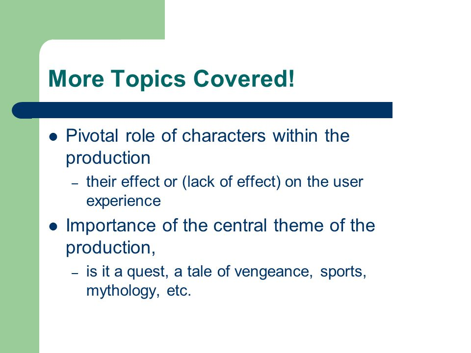 Even More Topics Covered Audio, narration & in the game play.
