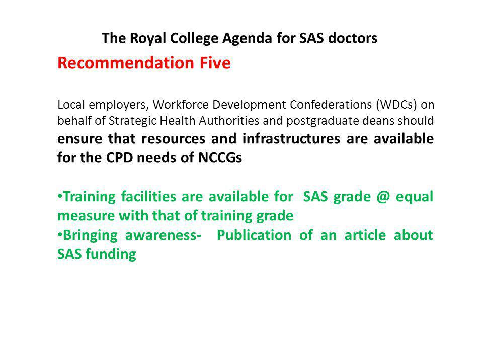 The Royal College Agenda for SAS doctors Department of Health announces an extra £7m for the professional development of Specialty Doctors and Associate Specialists 24 June 2008 Update 24 June 2008 The BMA Staff and Associate Specialists Committee received a response letter from the Department of Health on 12 March 2008 regarding the press release announcing an extra £7 million for the professional development of SAS doctors.press release announcing an extra £7 million for the professional development of SAS doctors