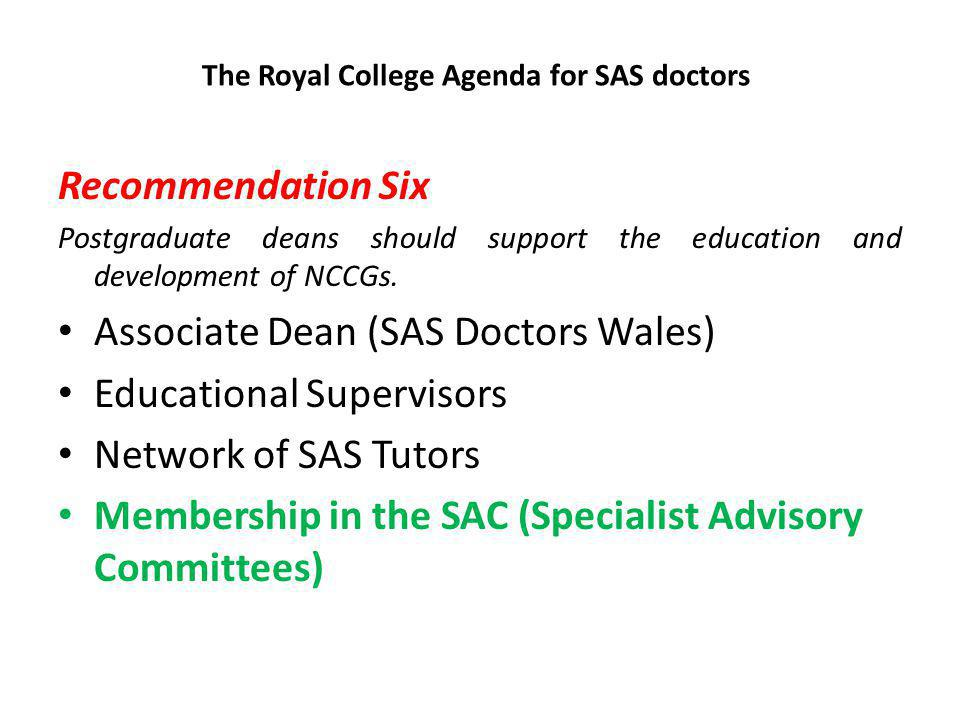 The Royal College Agenda for SAS doctors Miss Su-Anna Boddy and Mr Victor Babu Co-Chairs SAS Committee Royal College of Surgeons of England 13 October 2009 Dear Miss Boddy and Mr Babu SAS Representation on Specialist Advisory Committees (SACs) The SACs are now in the process of considering your request individually, bearing in mind that the concentration of SAS surgeons, along with the number of Article 14 applications, varies significantly among specialties.