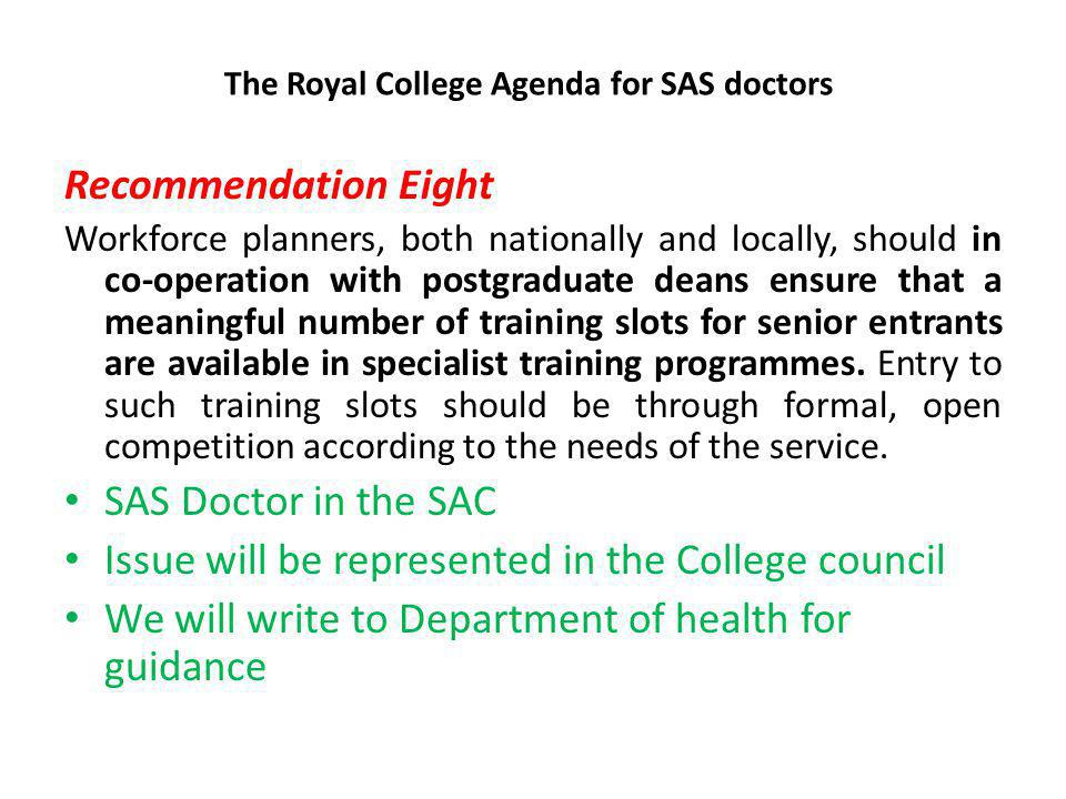 The Royal College Agenda for SAS doctors PMETB Administrative delays in processing Article 14 CESR applications Guidance available Agenda for the future: Recognition of overseas qualifications Top up training slots following PMETB assessment