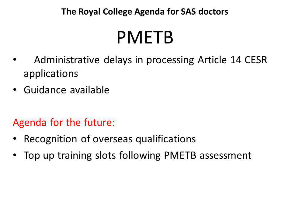 The Royal College Agenda for SAS doctors Large number of applications Poorly presented applications Dedicated staff Appropriate guidance