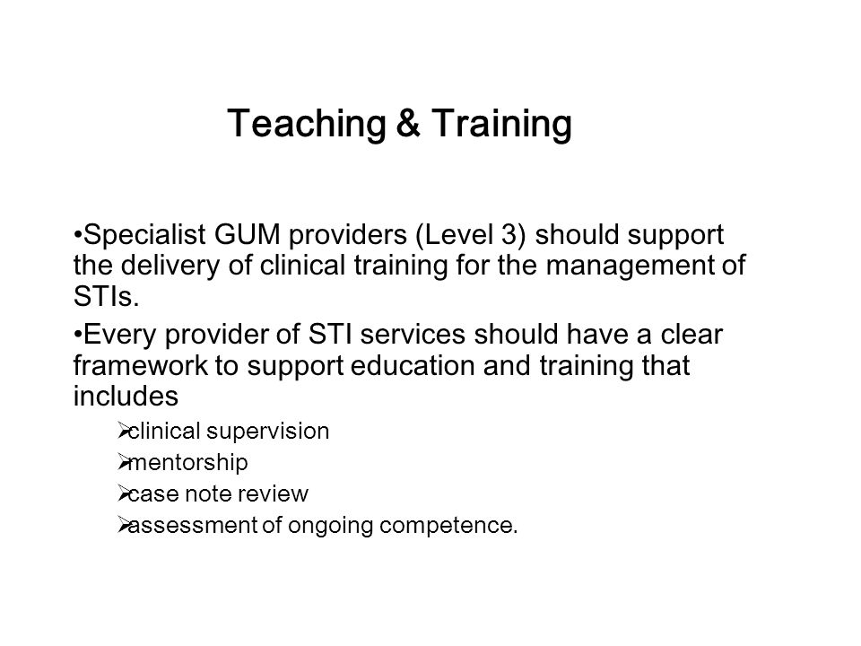 Audit Every provider of STI services - annually audit elements of clinical practice to ensure adherence to current local and national guidelines and evidence-based procedures.