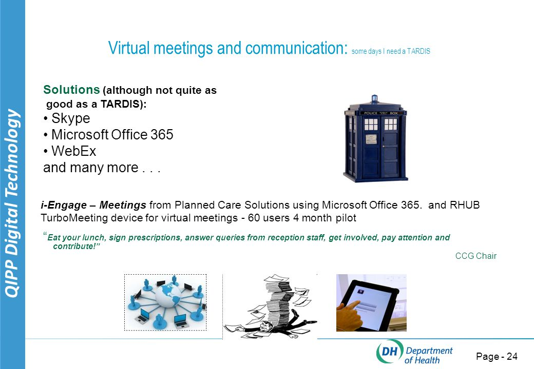 QIPP Digital Technology Page - 25 In a nutshell, Office 365 enables me to be productive when I m on the move.