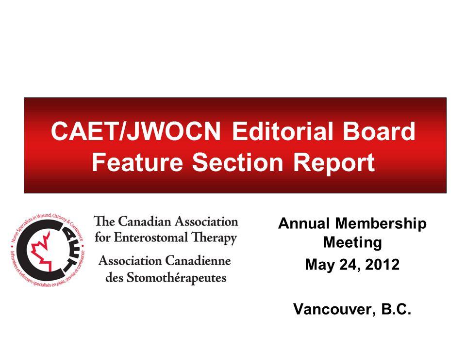 CAET Editorial Board CAET/JWOCN Feature Section Editor: Kathryn Kozell (Quebec/Atlantic) CAET Editorial Board: Dorothy Phillips (B.C./Yukon) Mary Hill (Prairies/NWT/NU) Lina Martins (Ontario) 2