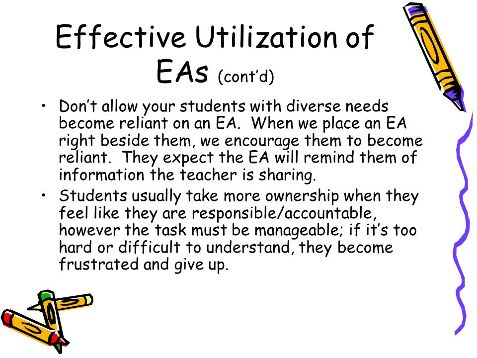 Effective Utilization of EAs (cont'd)  Do let your EA know your expectations for the class.