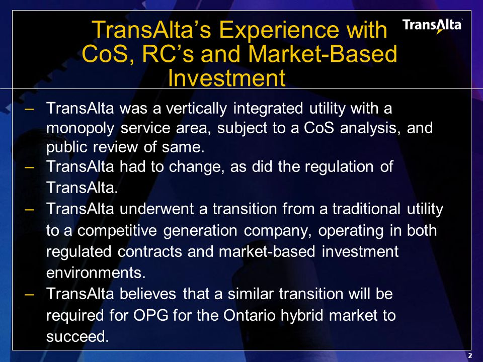3 Investor Confidence is Critical to the Hybrid Market As an existing Ontario generator/investor TA is concerned with: –OPG issues including New investment Mitigation of market power.