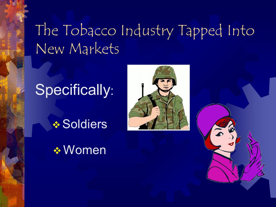 Tobacco Industry and the Military  American soldiers first received tobacco rations (0.4 oz.