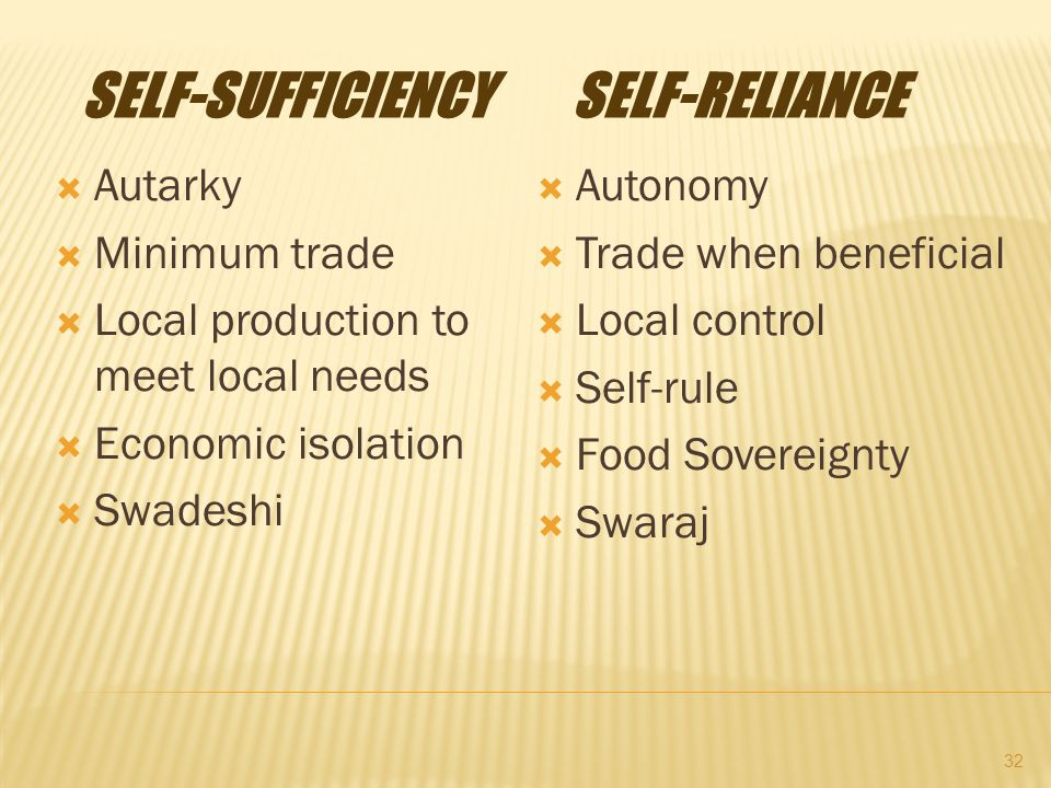 33 The major objective should be self- reliance, not self-sufficiency.