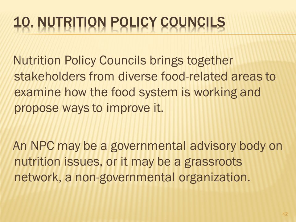43 The overall objective of these councils should be to ensure good nutrition for all, under all conditions.