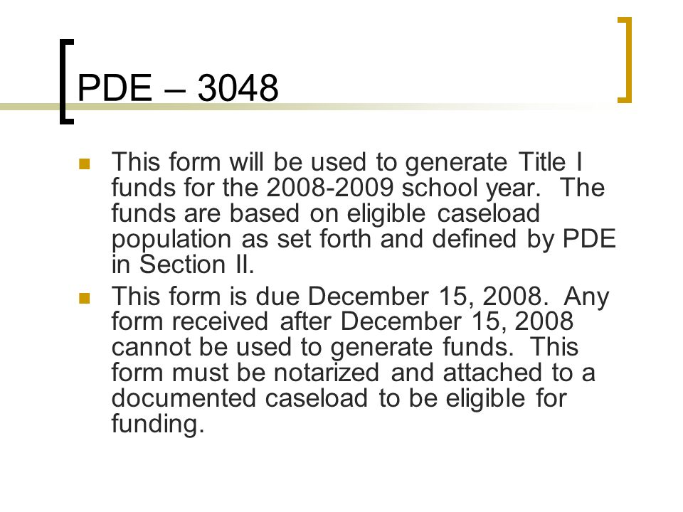 PDE – 3048 (cont) IMPORTANT: READ BEFORE COMPLETING FORM: Do not use this form for state-owned institutions, foster homes, facilities for day care only, or any facility not providing 24-hour residential care.