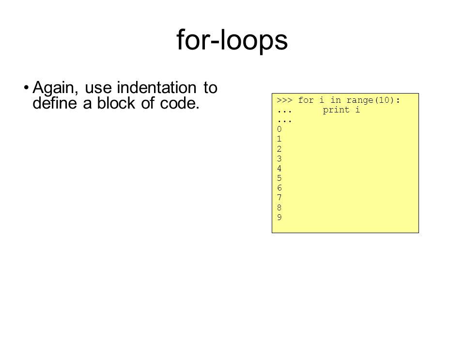 Nested loops >>> for i in range(2):...for j in range(3):...