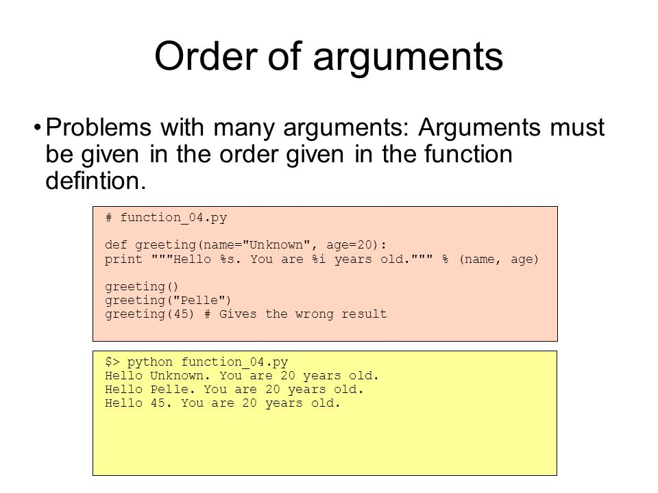 Arguments by name The solution is to give arguments by name.