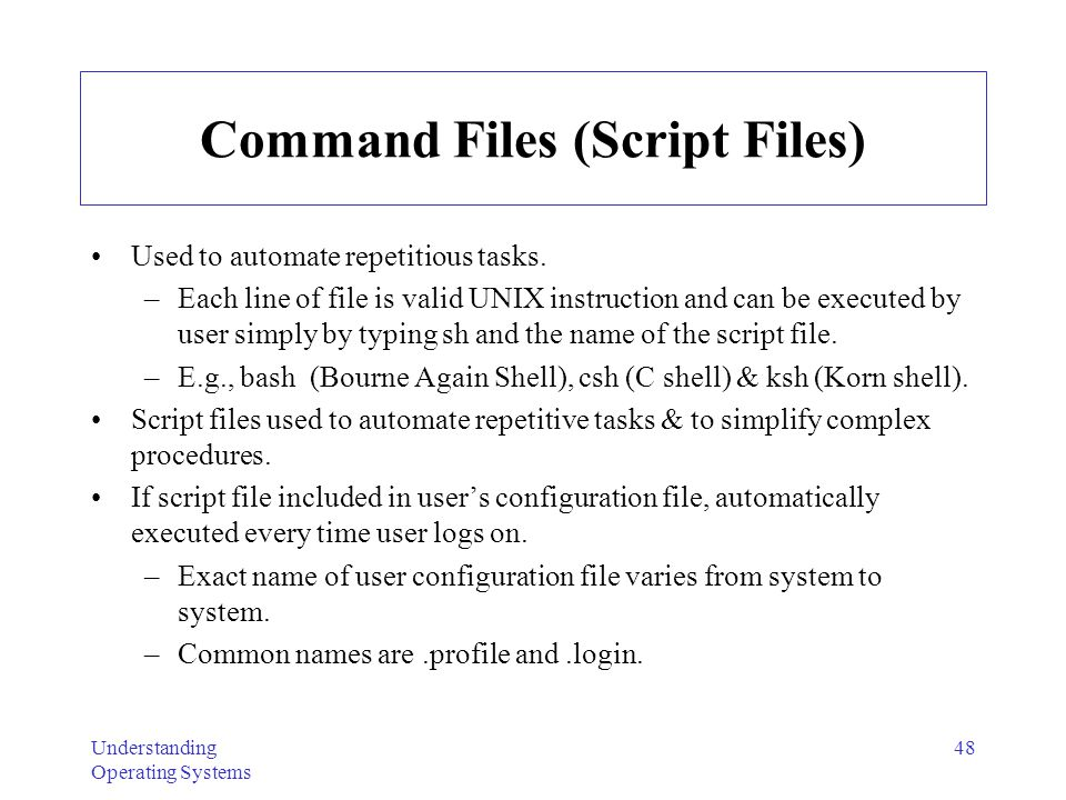 Understanding Operating Systems 49 Redirection To send output to a file or to another device, use symbol > between command & output destination.