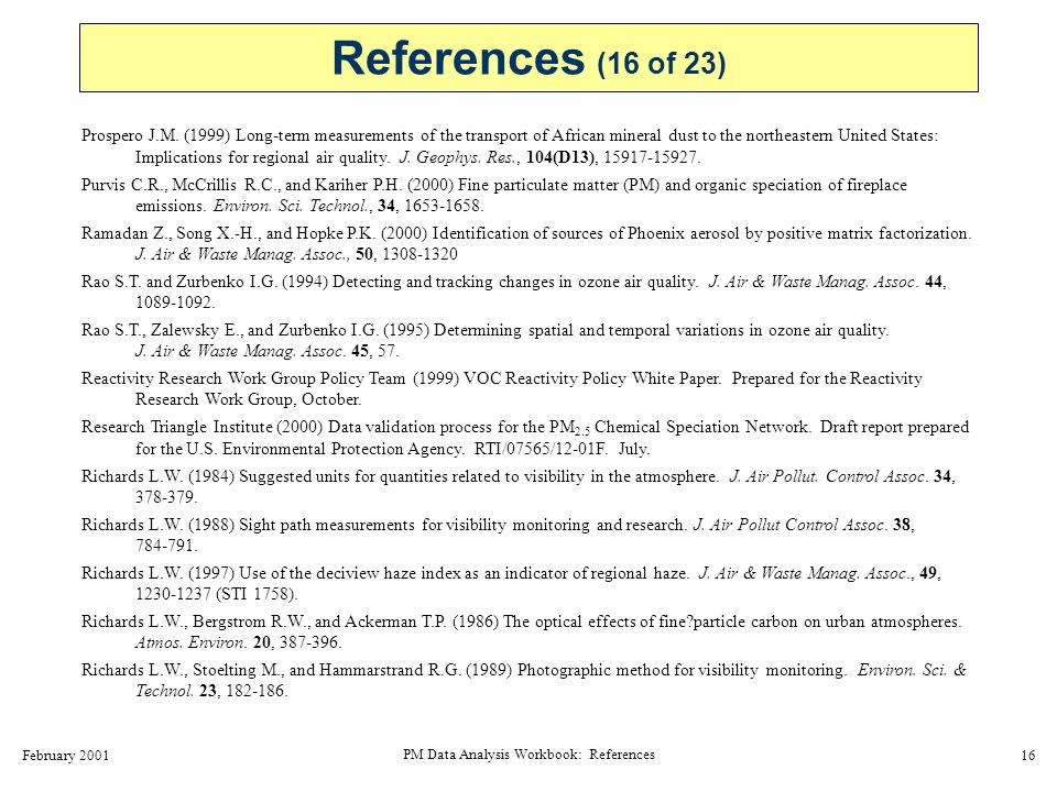 February 2001 PM Data Analysis Workbook: References 17 Richards L.W., Alcorn, S.H., McDade C., Couture T., Lowenthal D., Chow J.C., and Watson J.G.