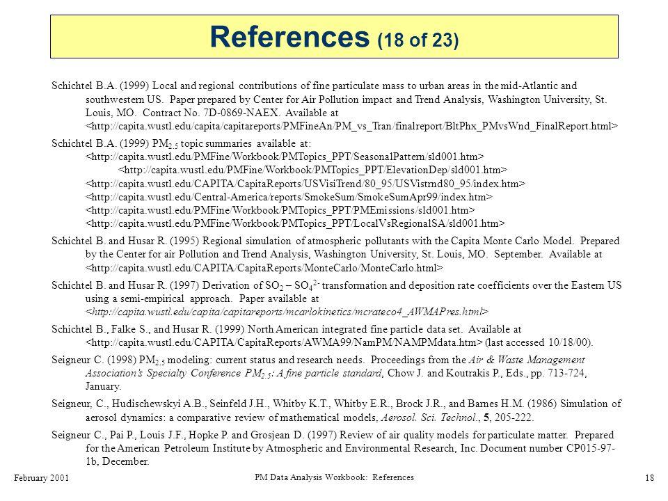 February 2001 PM Data Analysis Workbook: References 19 Seigneur C., Pun B., Pai P., Louis J.F., Solomon P., Emery C., Morris R., Zahniser M., Worsnop, D., Koutrakis P., White W., Tomback I.