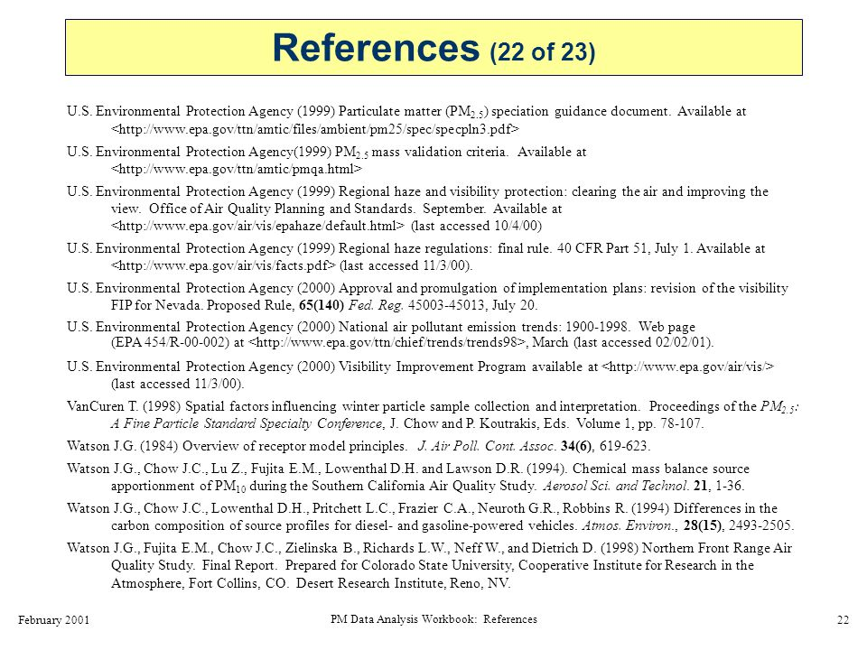 February 2001 PM Data Analysis Workbook: References 23 Watson J.G., Chow J.C., Bowen J.L., Lowenthal D.H., Hering S., Ouchida P., and Oslund W.