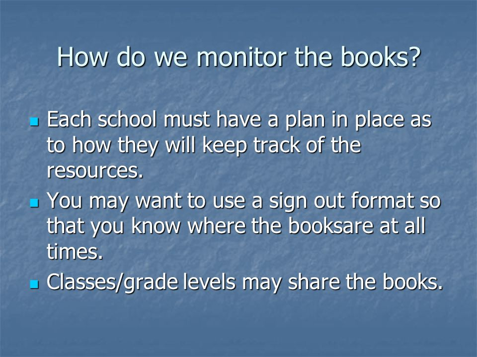 How do we refresh the books.It is the school/board responsibility to update and replace resources.