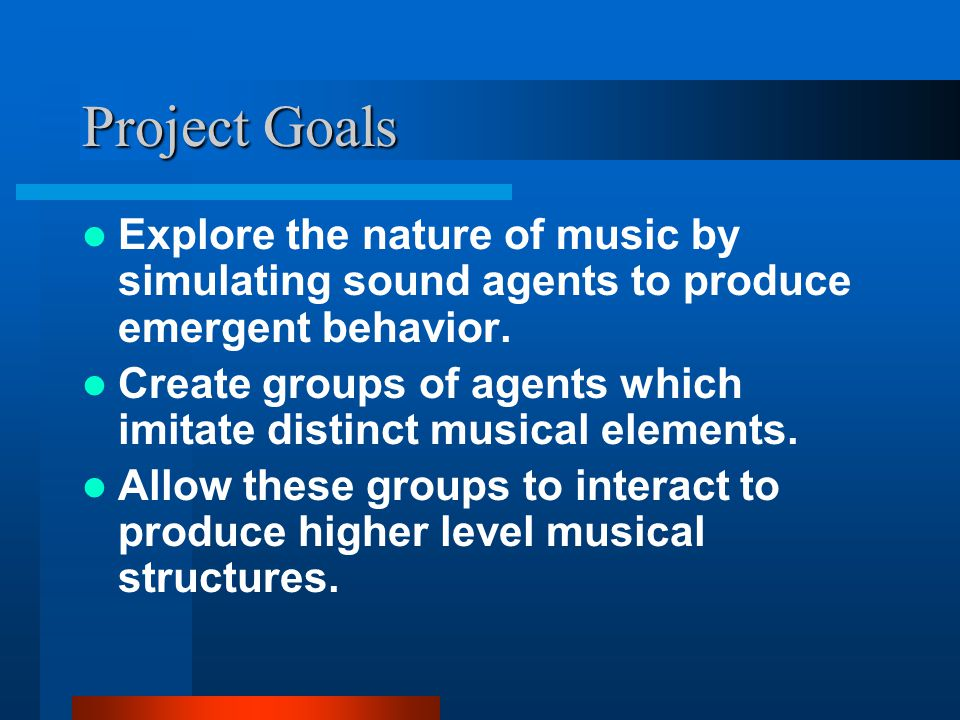 Related Research Tim Blackwell: The Swarm Music Project Swarm properties (self-organization) used to generate music.