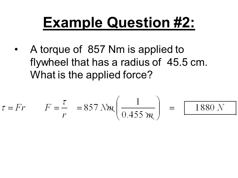 Example Question: You push on the door as shown in the drawing. What is the torque?