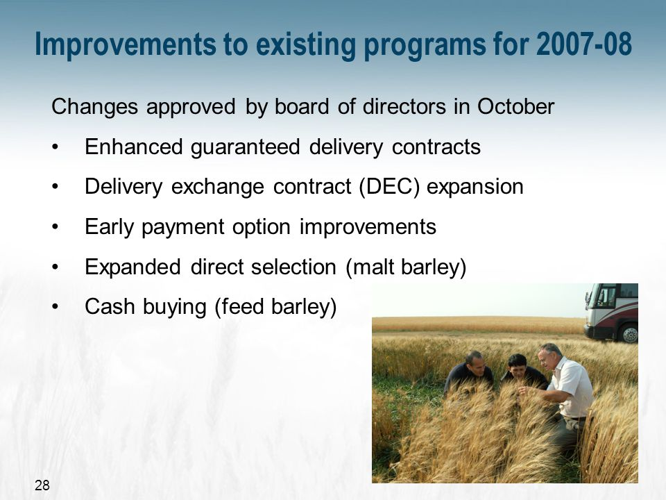 29 Moving Forward Consultations with farmers on new programs and program amendments for malting barley, CWRS and durum Programs approved by the board of directors in Nov.