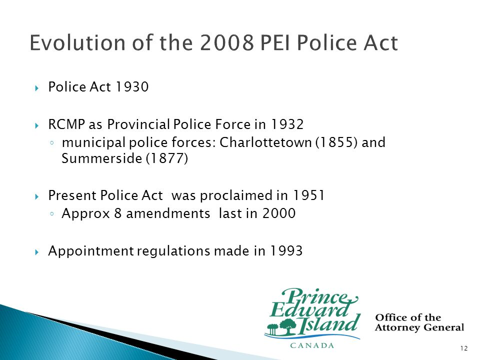  A new Police Act was examined by a committee of legislature in 1990 ̊contemplated establishment of a Police Commission 13