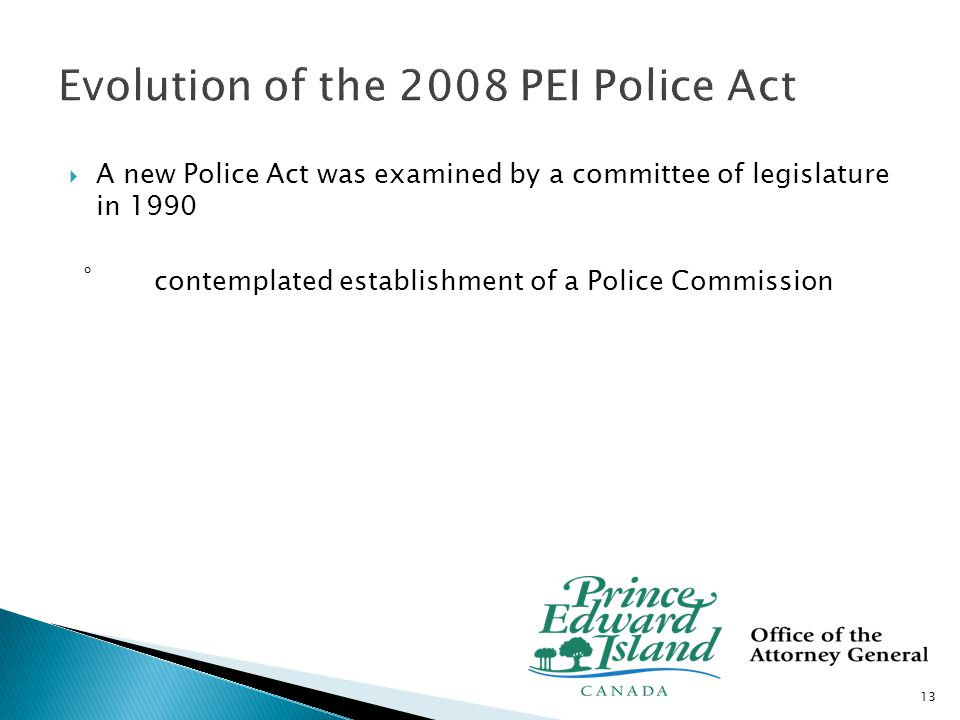  Private members bill in 1998 introduced the Police Commission Act ◦ Uniform standards and code of conduct ◦ Standing committee recommended an appeal process for complaints 14