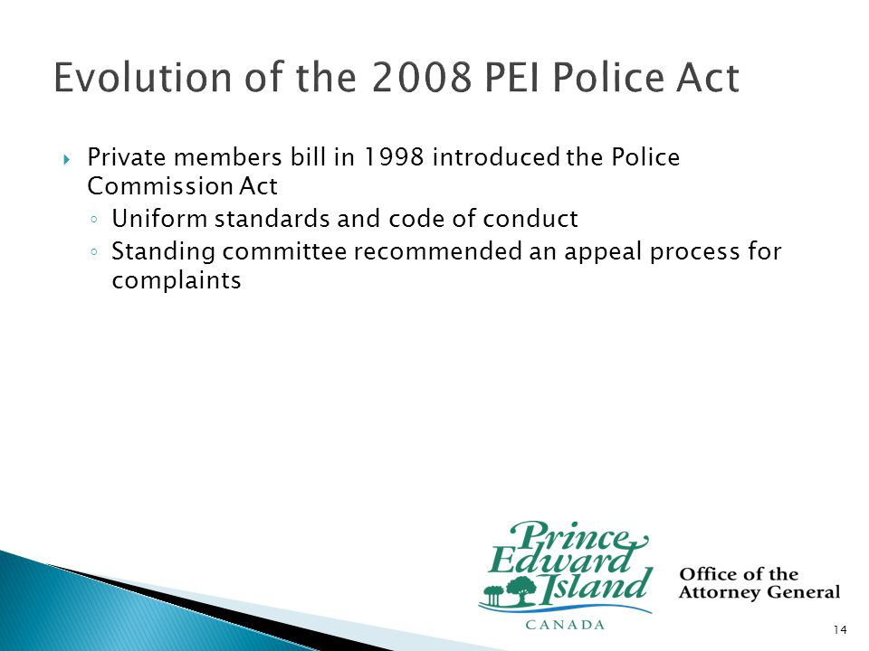  Police Act passed in legislature December 2006 ◦ Complaints process and Police Commission ◦ Appointments, immunities, powers of Police Officers, Security Police Officers and Auxiliary, Police Academy, etc.