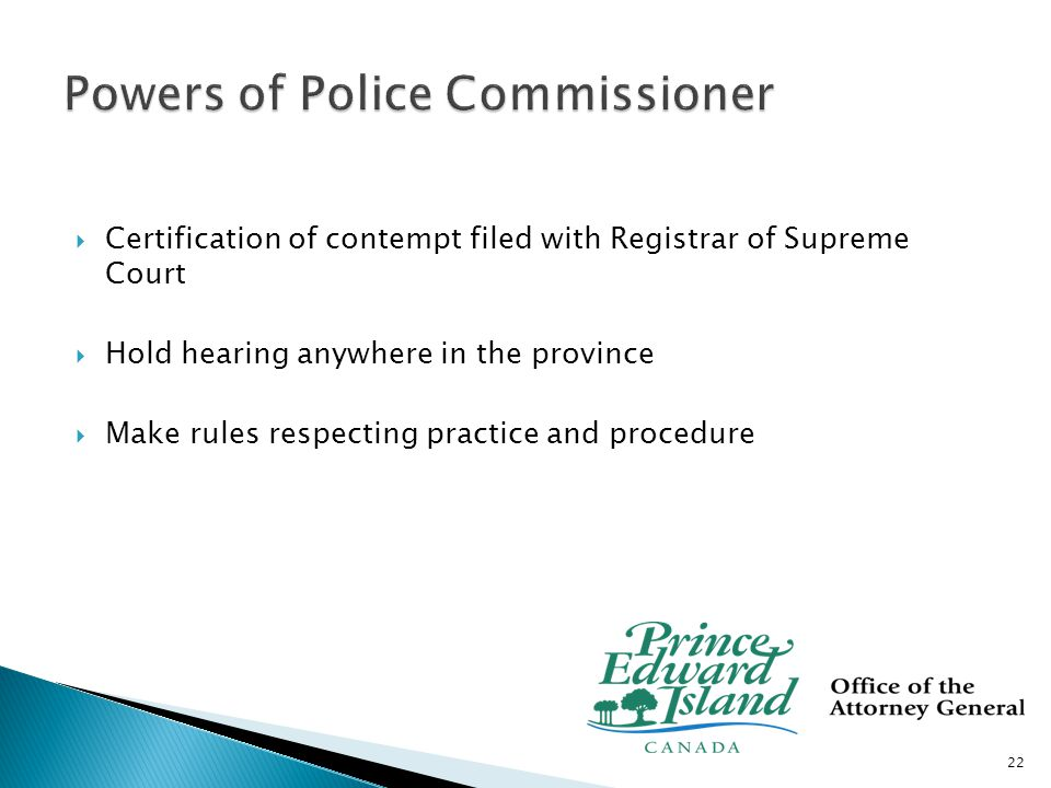  Complaints must relate to a breach of the Code of Professional Conduct  Commissioner's office has two procedural roles in the complaints process: ◦ Venue for appeals of decisions of Chief Officers and Director ◦ Venue for investigating and deciding complaints against Chief Officers, Director and Security Police Officers 23
