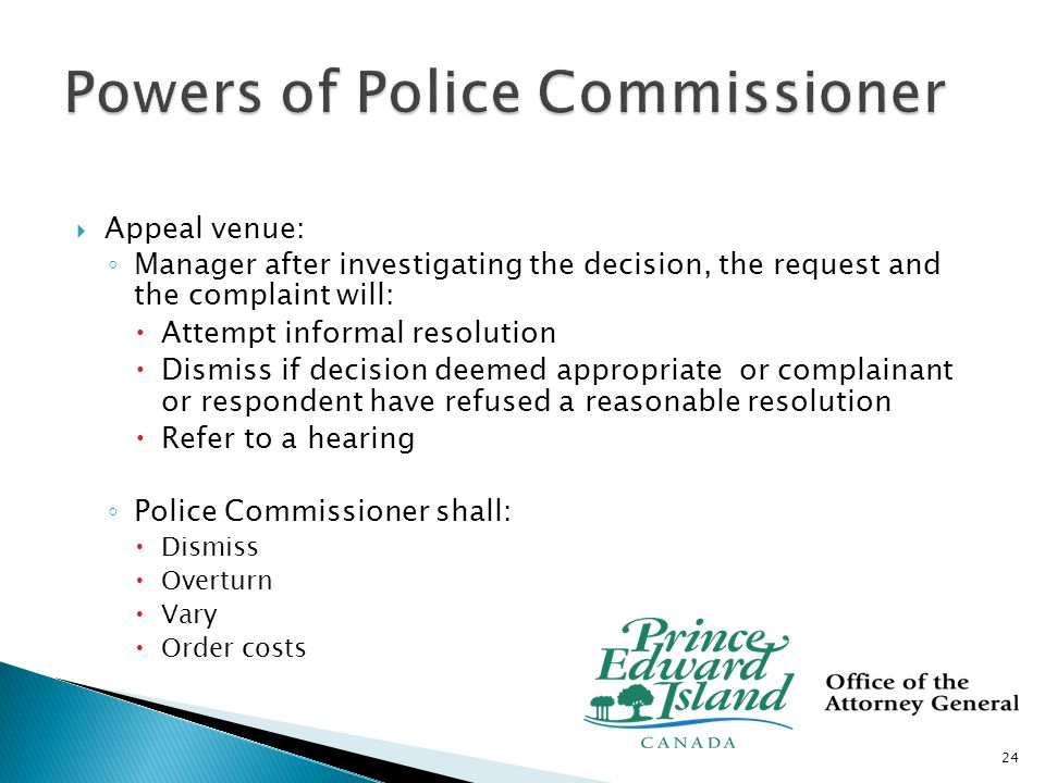  Investigating and deciding Chief Officer/Director/SPO complaints: ◦ Manager after investigating the complaint will:  Attempt informal resolution  Dismiss if complaint unfounded, trivial (etc) or complainant or respondent have refused a reasonable resolution  Refer to a hearing ◦ Police Commissioner shall:  Dismiss  Impose a disciplinary penalty  Order costs 25