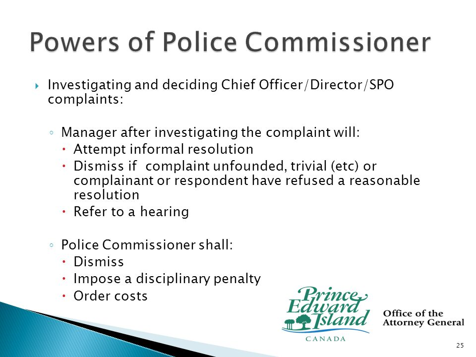  Manager/investigator has powers, rights, privileges and immunities of Investigator ◦ Same as a Police Officer while conducting investigation and any proceedings under Act 26