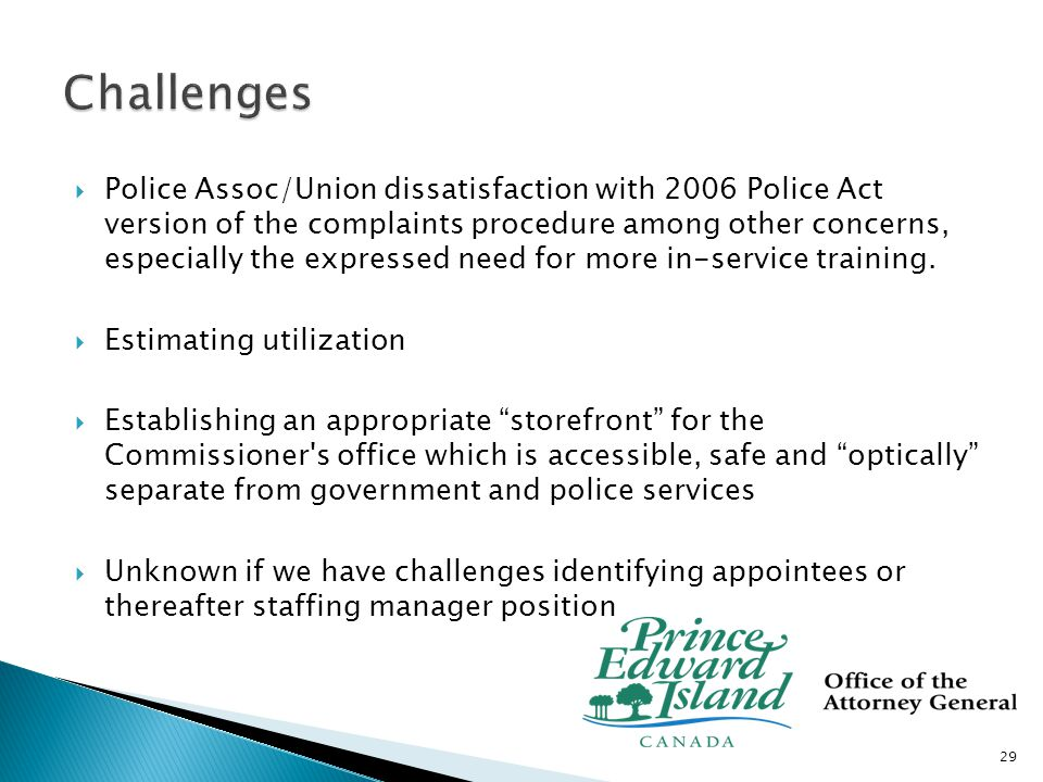  Start-up funding – confirmed April 2009  Public and police service education scheduling  Structuring paper flow/ forms with police services 30