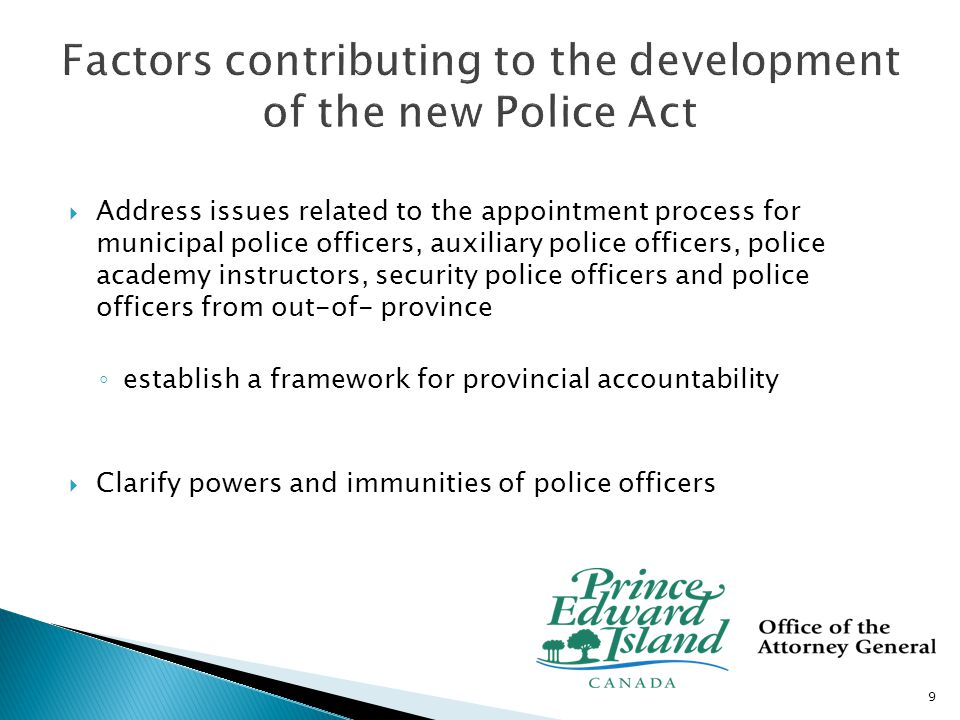  Clarify authority and responsibility of Attorney General for policing in the province  Clarify what constitutes a provincial police service and the authority of the Attorney General regarding municipal police services 10