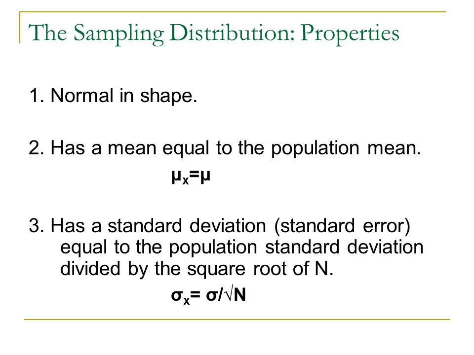 First Theorem Tells us the shape of the sampling distribution and defines its mean and standard deviation.