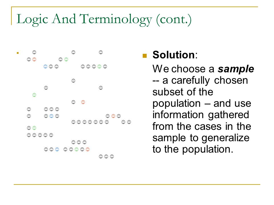 Basic Logic And Terminology Statistics are mathematical characteristics of samples.