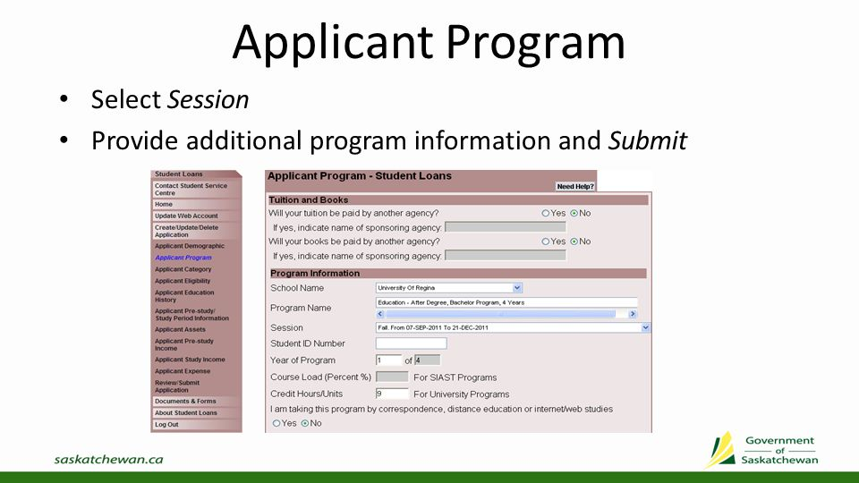 Applicant Program If your school is not listed, select Other School Enter Study Period Start and End Date You will be need to submit a Program Information Form completed by your school The form is available to print at the end of the application process