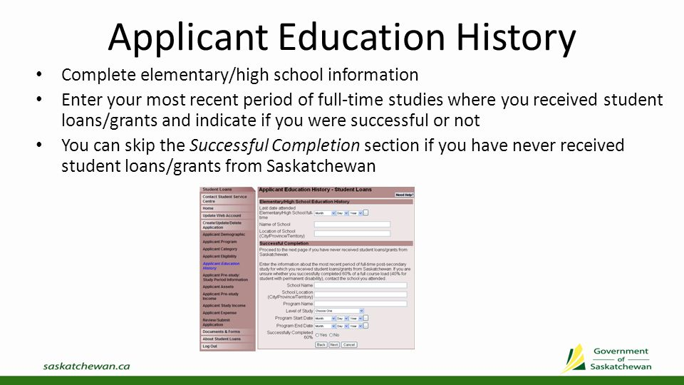 Applicant Pre-Study Period Study Period Information Complete the information below if you were going to full-time post-secondary, adult basic education or skills training within the four months before your upcoming period of study.