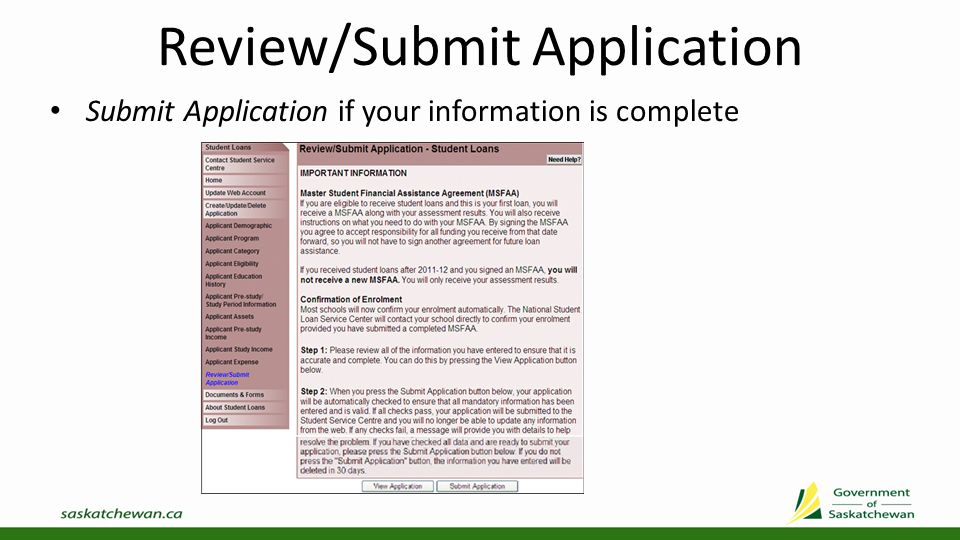 Submission Result Your application CANNOT be updated on-line after it is successfully submitted You must select required documents to access the documents necessary to complete the application process Reference your Application Number when inquiring about your student loan