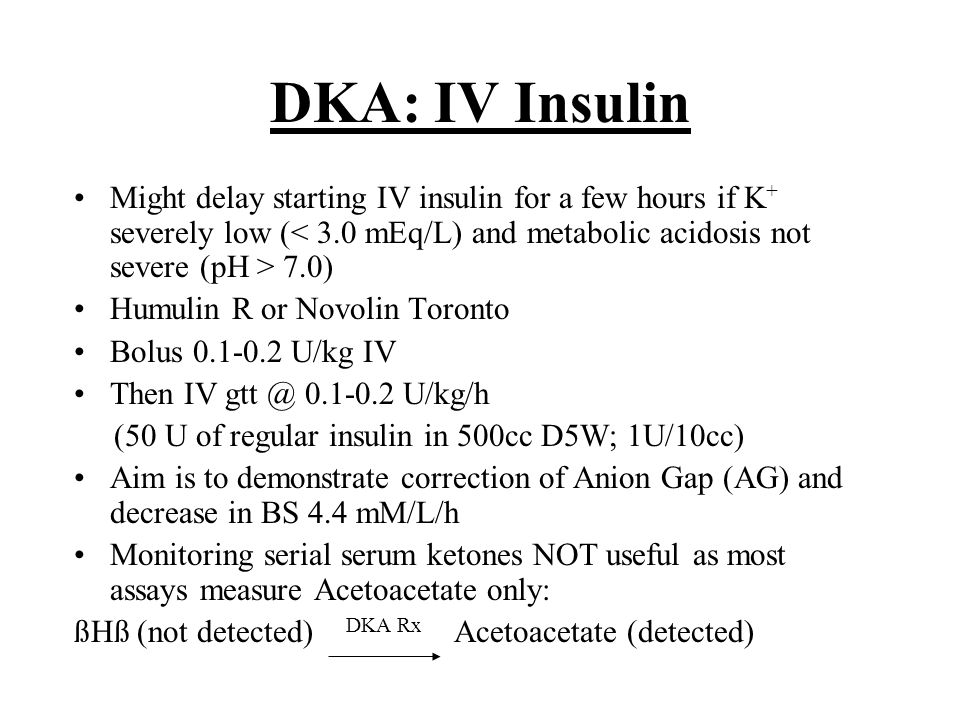 DKA: IV Insulin Using insulin to treat 2 different and separate metabolic disturbances in DKA: 1.Ketoacidosis 2.Hyperglycemia