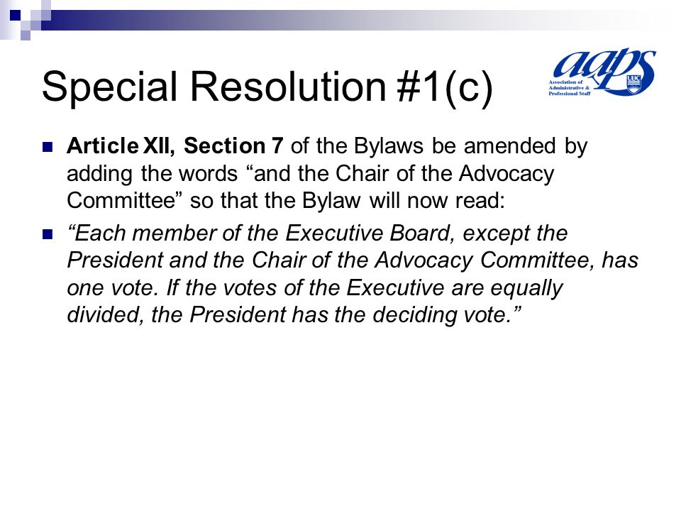 Special Resolution #2 That our Board elections be able to be conducted electronically and on-line just prior to the Fall General Meeting.