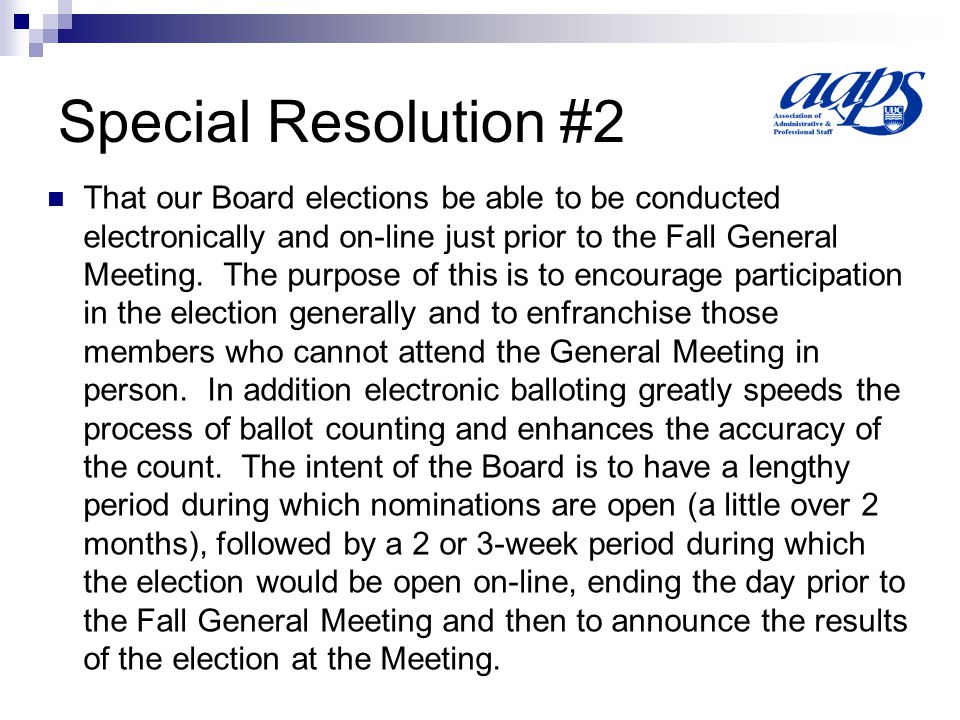 Special Resolution #2 Three amendments to the bylaws are also required.